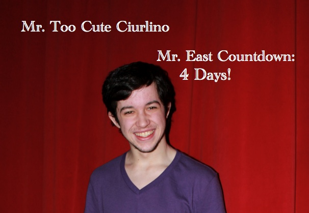 Mr. East Countdown: Mr. Too Cute Ciurlino – 4 days to go