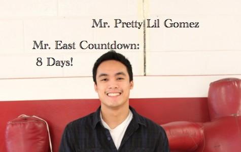 Mr. East Countdown: Mr. Pretty Lil Gomez – 8 days to go