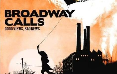 Broadway Calls - Good Views, Bad News (2009)