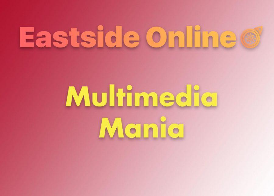 COMING SOON: Eastside Multimedia Mania