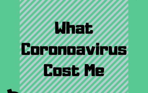 COLUMN: What Coronavirus Cost Me
