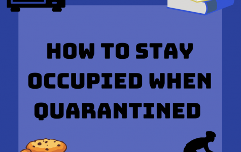 It is easy to get bored when quarantined, however, there are countless activities people can do to keep busy.