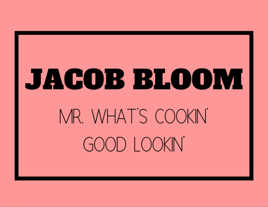 Mr. What's Cookin' Good Lookin' (Jacob Bloom)
