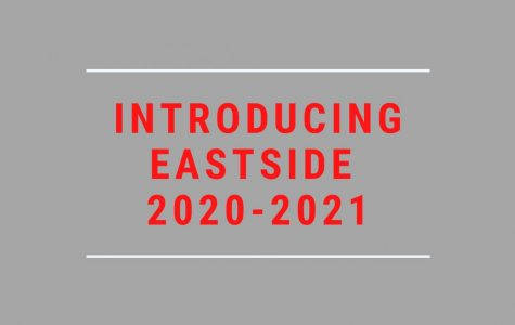 Eastside Editors introduce their sections for the 2020-2021 school year.