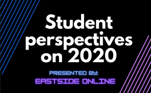 East Students reflect on 2020