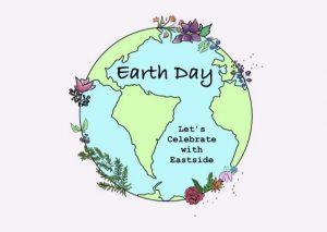 Eastside presents a celebration of Earth Day.