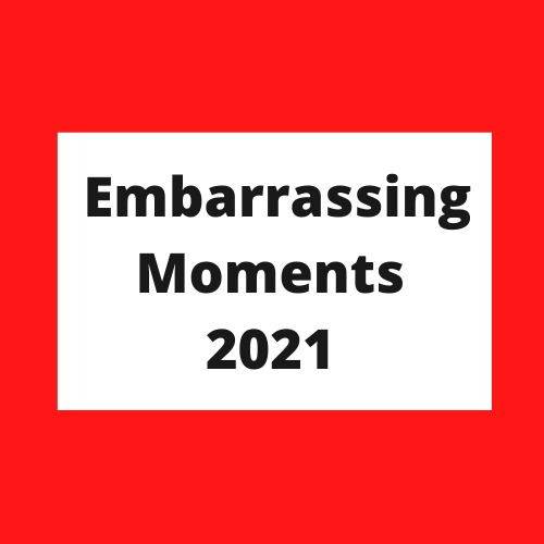 Embarrassing Moments of Class of 2021