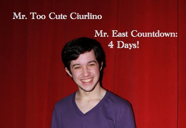 Mr. East Countdown: Mr. Too Cute Ciurlino – 4 days to go