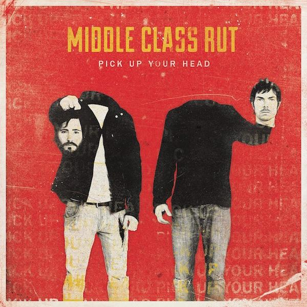 Middle Class Rut continues its success with Pick Up Your Head