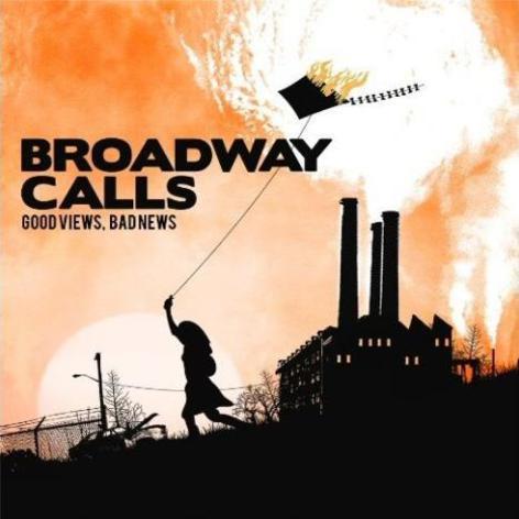 Broadway Calls - Good Views, Bad News (2009)