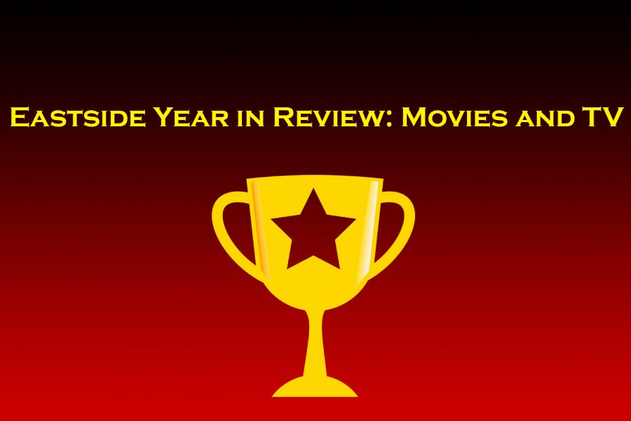 Eastside Year in Review 2018: Movies and TV