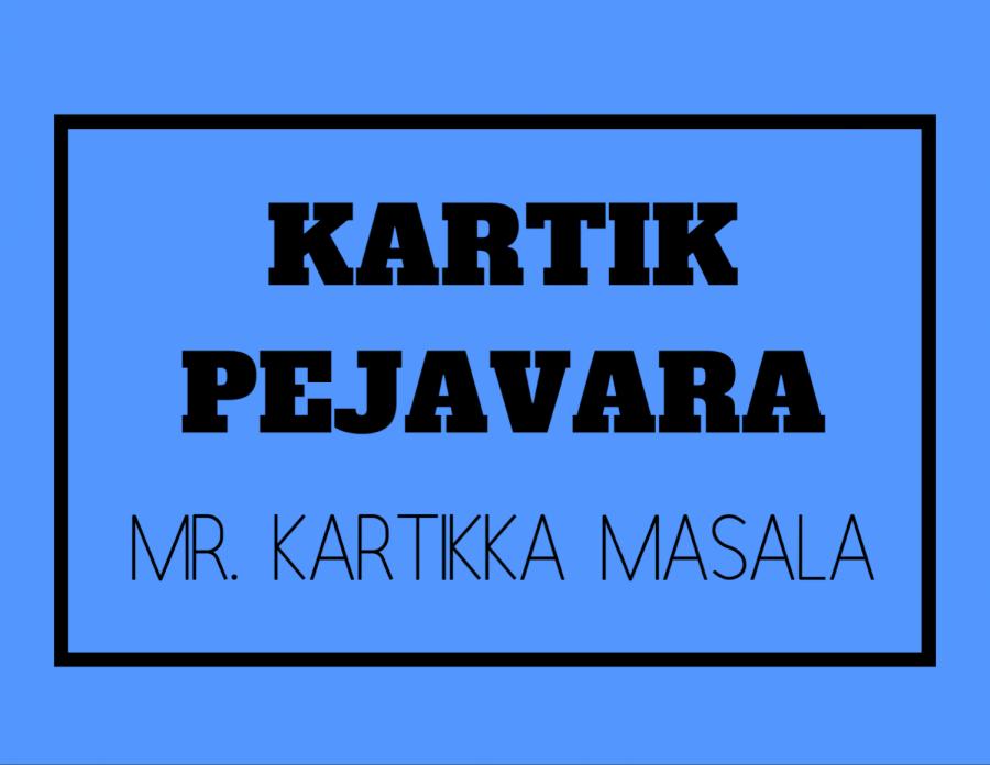 Mr. Kartikka Masala (Kartik Pejavara)