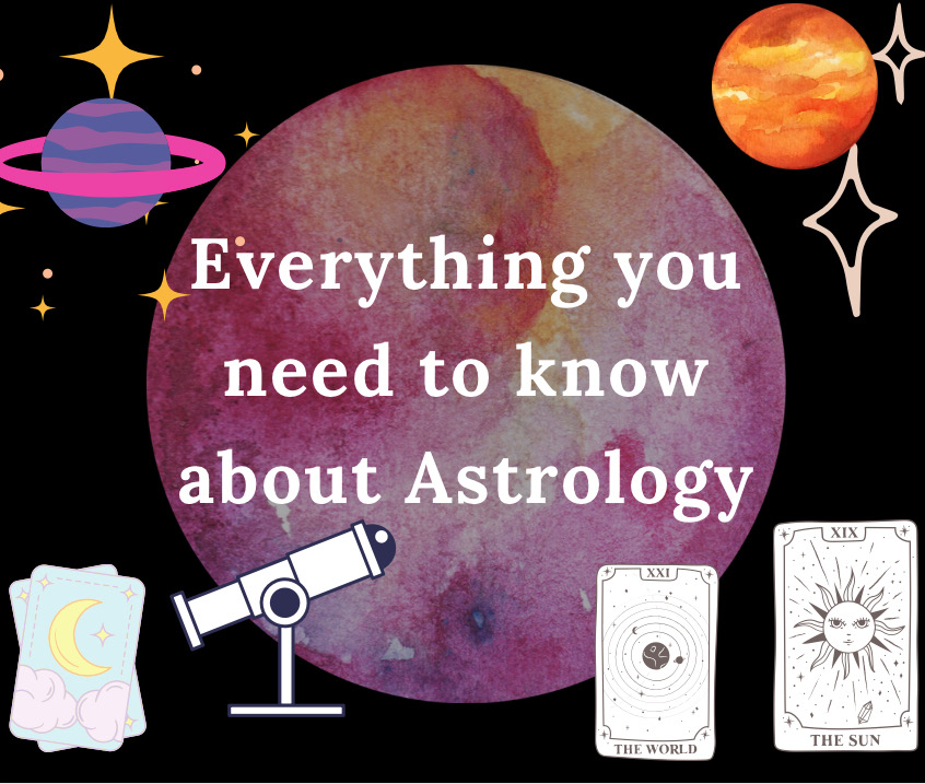 Everything you need to know about Astrology